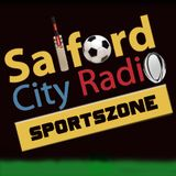 Sportszone 15th Feb 2018 - Your City Your Sation Salford City Radio