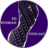 3D Woman Podcast