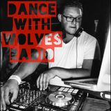 Dance With Wolves Radio EP.1 !!!!!!!