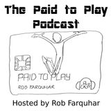 Episodes – The Paid to Play Po