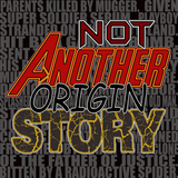 Not Another Origin Story!
