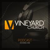 Vineyard Church Podcast - Des