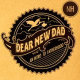 Dear New Dad Podcast