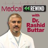 Medical Rewind with Dr. Rashid
