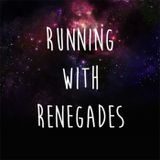 Running with Renegades