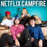 Netflix Campfire Podcast