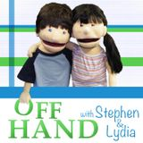 Off Hand: with Stephen and Lyd