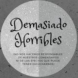 DemasiadoHorribles