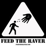 FEED THE RAVER