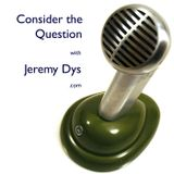 Consider the Question - Jeremi