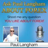 Ask Paul Langham About Forex