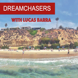 DREAMCHASERS Podcast with Luca
