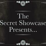 The Secret Showcase Presents..