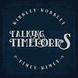 Talking Timelords: Doctor Who