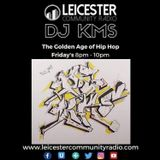 DJ KMS, The Friday Night Golden Age HIPHOP Get Down, Cutting, Scratching & Mixing LIVE on LCR.