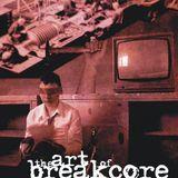 The Art Of Breakcore