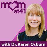 Mom at 41 with Dr. Karen Osbur