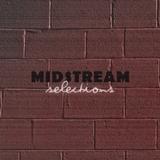 Midstream Selections