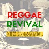 Reggae Revival Mix Channel