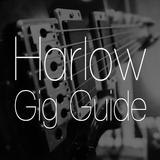 Harlow Gig Guide