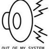 OutOfMySystem