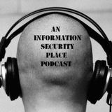 An Information Security Place Podcast – Episode 04 for 2012