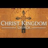 Christ Kingdom Church sermon a