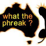 What The Phreak ? - Episode 1 ozphreak.com