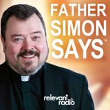 Father Simon Says™ - Jun 07, 2016