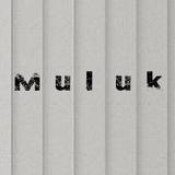 M_U_L_U_K