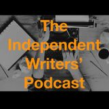 The Independent Writers' Podcast - Episode Four