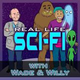 Real Life Sci-Fi with Wade & W