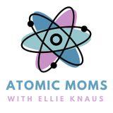 Atomic Moms