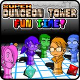 Super Dungeon Tower Fun Time!-