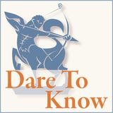Dare to Know: Interviews with