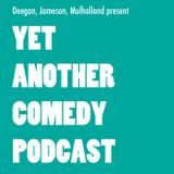 Yet Another Comedy Podcast