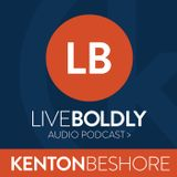 Live Boldly Podcast | Kenton B