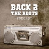 Back 2 The Roots - Podcast