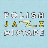 Polish Jazz Mixtape