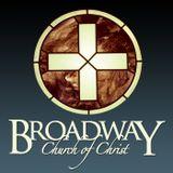 Broadway Church of Christ Serm