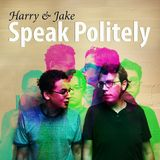 Harry and Jake Speak Politely