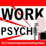 Work Psych - Yr 3 Ep 7  - Remote Work