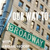 Our Way to Broadway Podcast