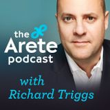 Arete Podcast with Richard Tri
