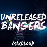 Unreleased Bangers