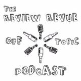 Off Topic Review Revue