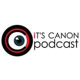 It's Canon Podcast