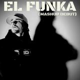 El Funka (Mashup Debut)