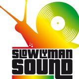 Slowly Man (Crossfyah Sound)