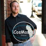 CosMoses Podcast
